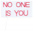 No One is You Neonskilt